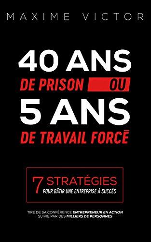 40 ANS DE PRISON OU 5 ANS DE TRAVAIL